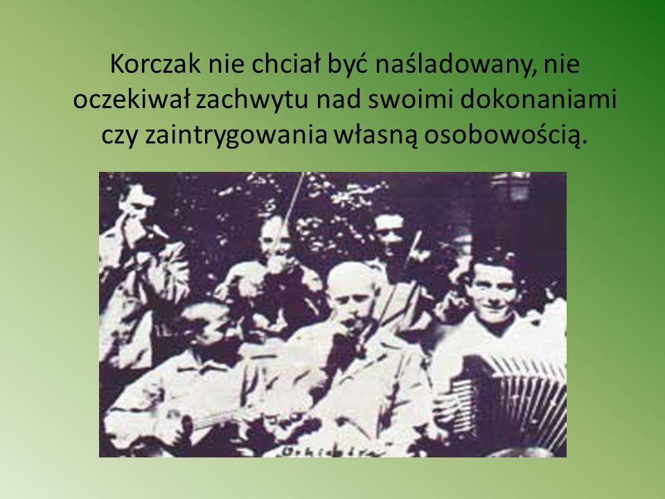 Korczak nie chciał być naśladowany, nie oczekiwał zachwytu nad swoimi dokonaniami czy zaintrygowania własną osobowością.