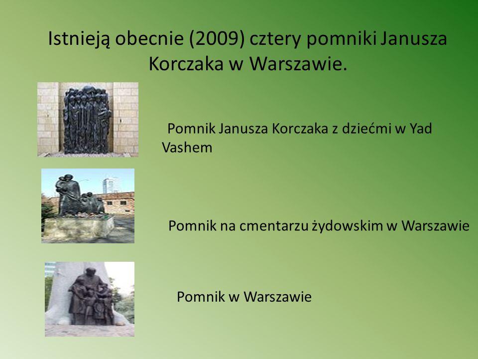 Istnieją obecnie (2009) cztery pomniki Janusza Korczaka w Warszawie.