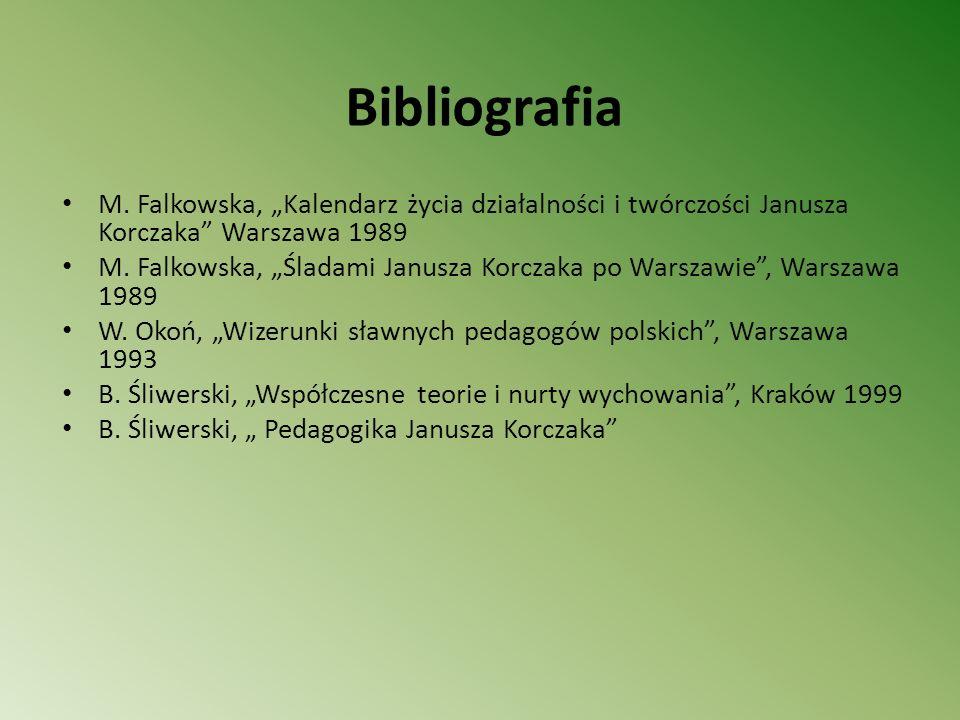 """BibliografiaM. Falkowska, """"Kalendarz życia działalności i twórczości Janusza Korczaka Warszawa 1989."""