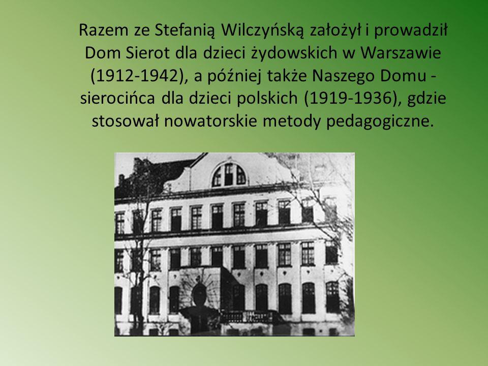 Razem ze Stefanią Wilczyńską założył i prowadził Dom Sierot dla dzieci żydowskich w Warszawie (1912-1942), a później także Naszego Domu - sierocińca dla dzieci polskich (1919-1936), gdzie stosował nowatorskie metody pedagogiczne.