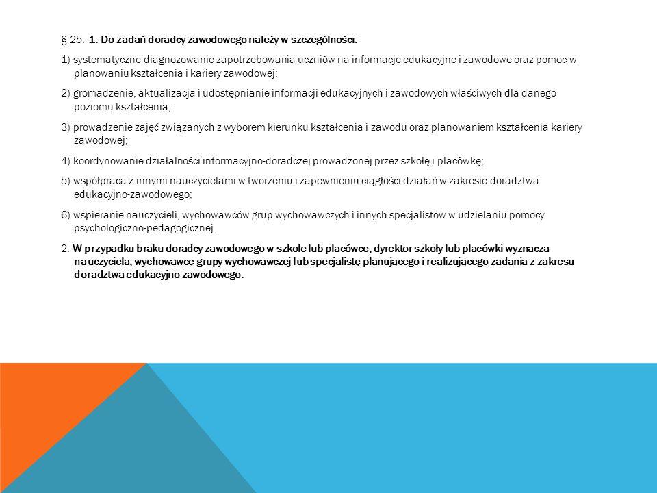 § 25. 1. Do zadań doradcy zawodowego należy w szczególności: