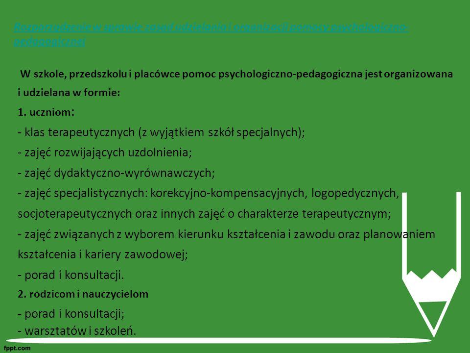 - klas terapeutycznych (z wyjątkiem szkół specjalnych);