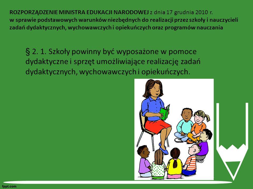 § 2. 1. Szkoły powinny być wyposażone w pomoce