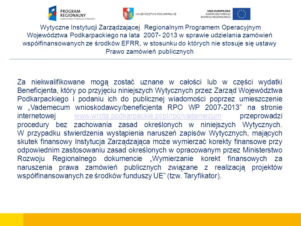Wytyczne Instytucji Zarządzającej Regionalnym Programem Operacyjnym Województwa Podkarpackiego na lata 2007- 2013 w sprawie udzielania zamówień współfinansowanych ze środków EFRR, w stosunku do których nie stosuje się ustawy Prawo zamówień publicznych