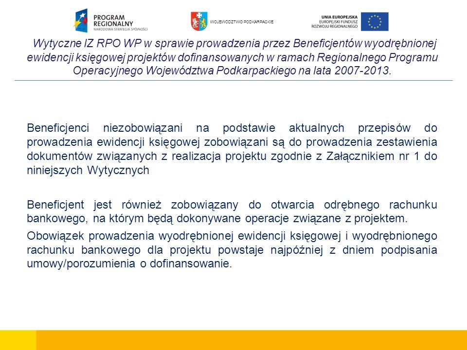 Wytyczne IZ RPO WP w sprawie prowadzenia przez Beneficjentów wyodrębnionej ewidencji księgowej projektów dofinansowanych w ramach Regionalnego Programu Operacyjnego Województwa Podkarpackiego na lata 2007-2013.