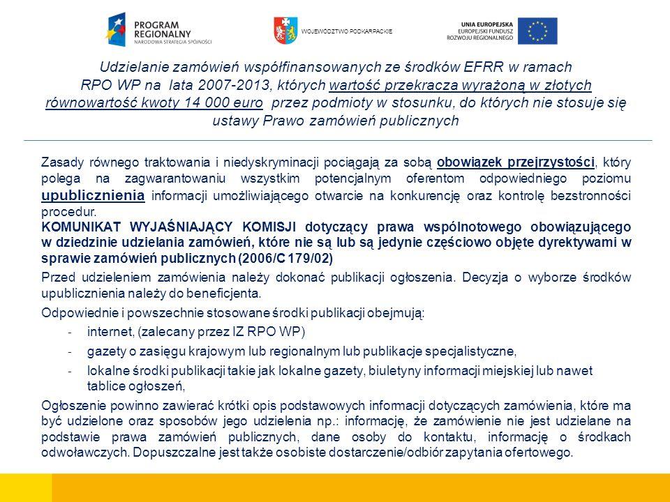 Udzielanie zamówień współfinansowanych ze środków EFRR w ramach RPO WP na lata 2007-2013, których wartość przekracza wyrażoną w złotych równowartość kwoty 14 000 euro przez podmioty w stosunku, do których nie stosuje się ustawy Prawo zamówień publicznych