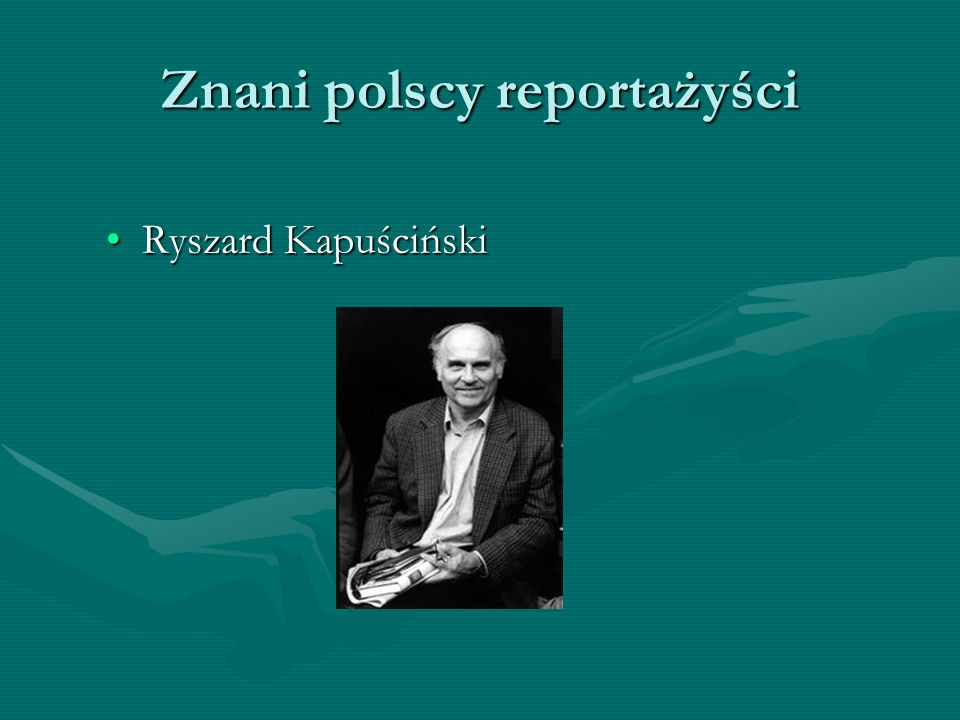 Znani polscy reportażyści