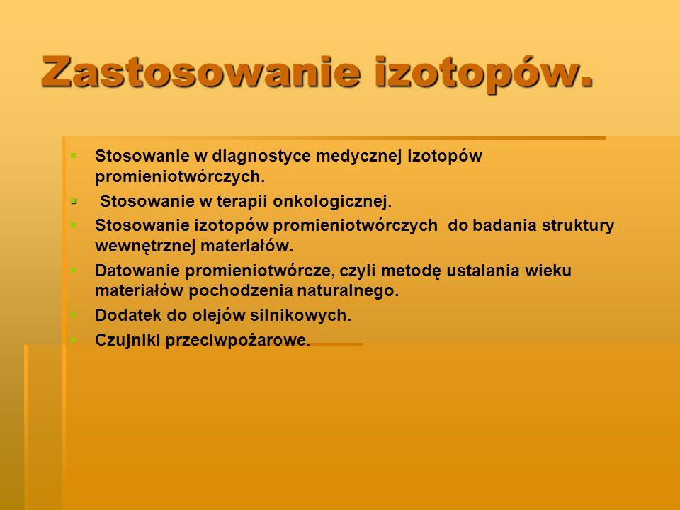 Zastosowanie izotopów.