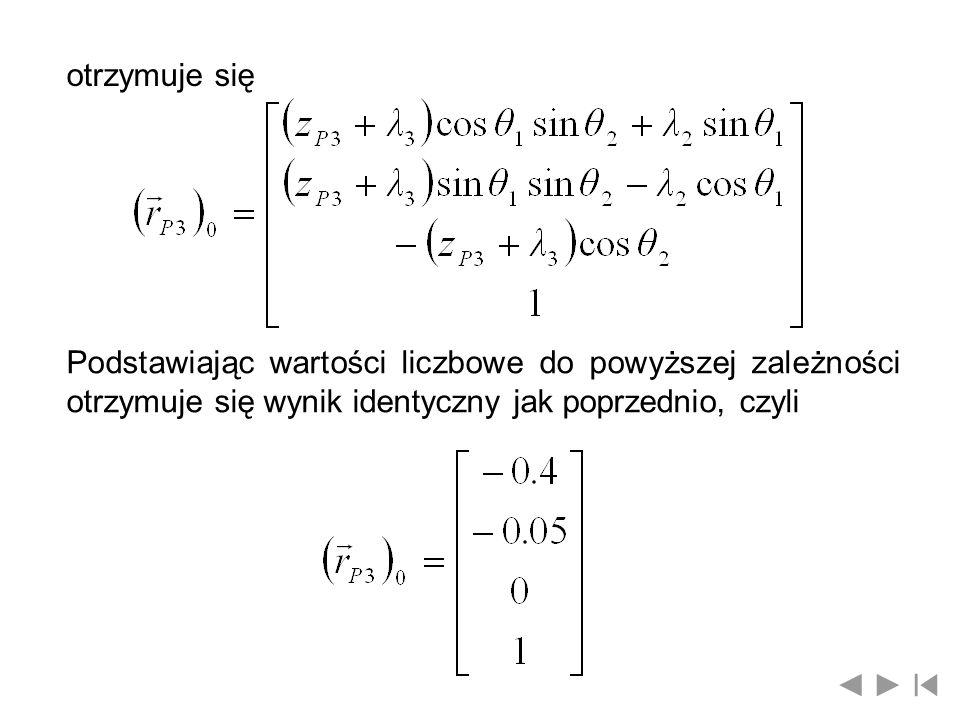otrzymuje się Podstawiając wartości liczbowe do powyższej zależności otrzymuje się wynik identyczny jak poprzednio, czyli.