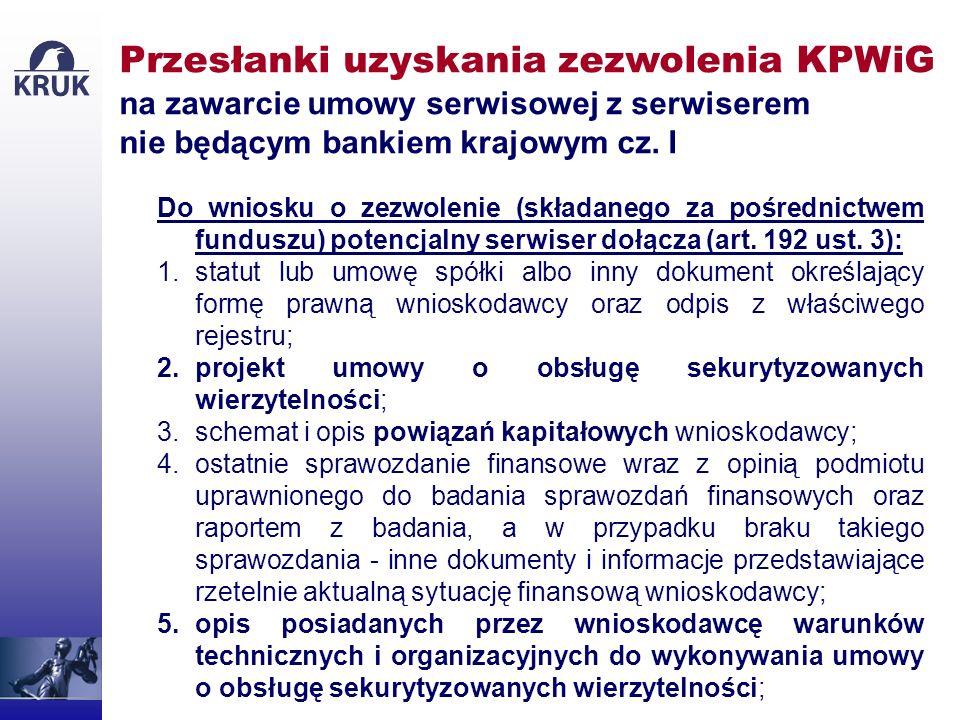 Przesłanki uzyskania zezwolenia KPWiG na zawarcie umowy serwisowej z serwiserem nie będącym bankiem krajowym cz. I