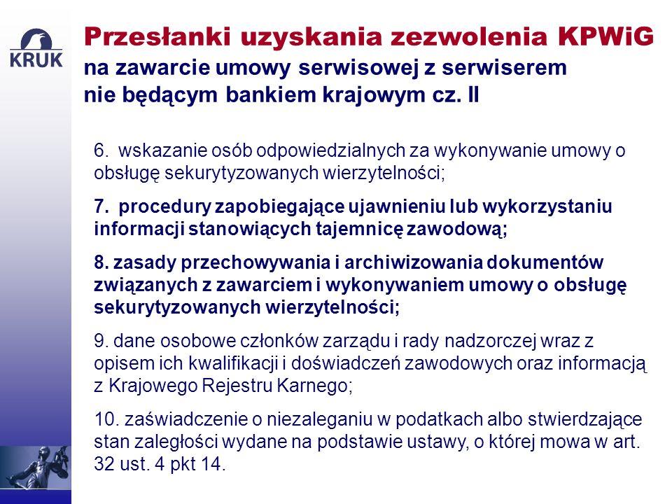 Przesłanki uzyskania zezwolenia KPWiG na zawarcie umowy serwisowej z serwiserem nie będącym bankiem krajowym cz. II