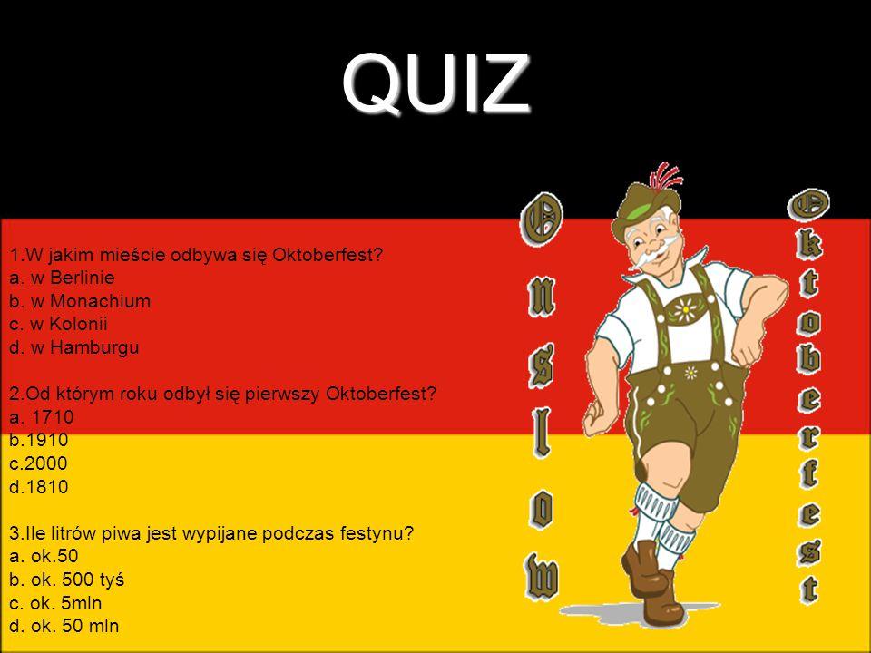 QUIZ 1.W jakim mieście odbywa się Oktoberfest a. w Berlinie