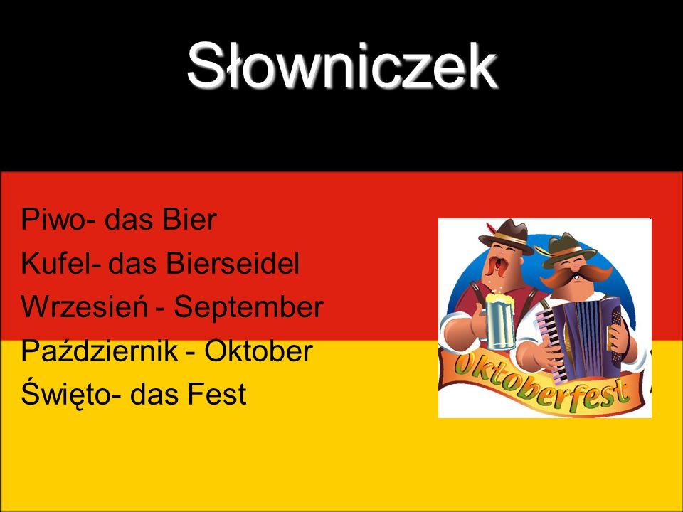 Słowniczek Piwo- das Bier Kufel- das Bierseidel Wrzesień - September