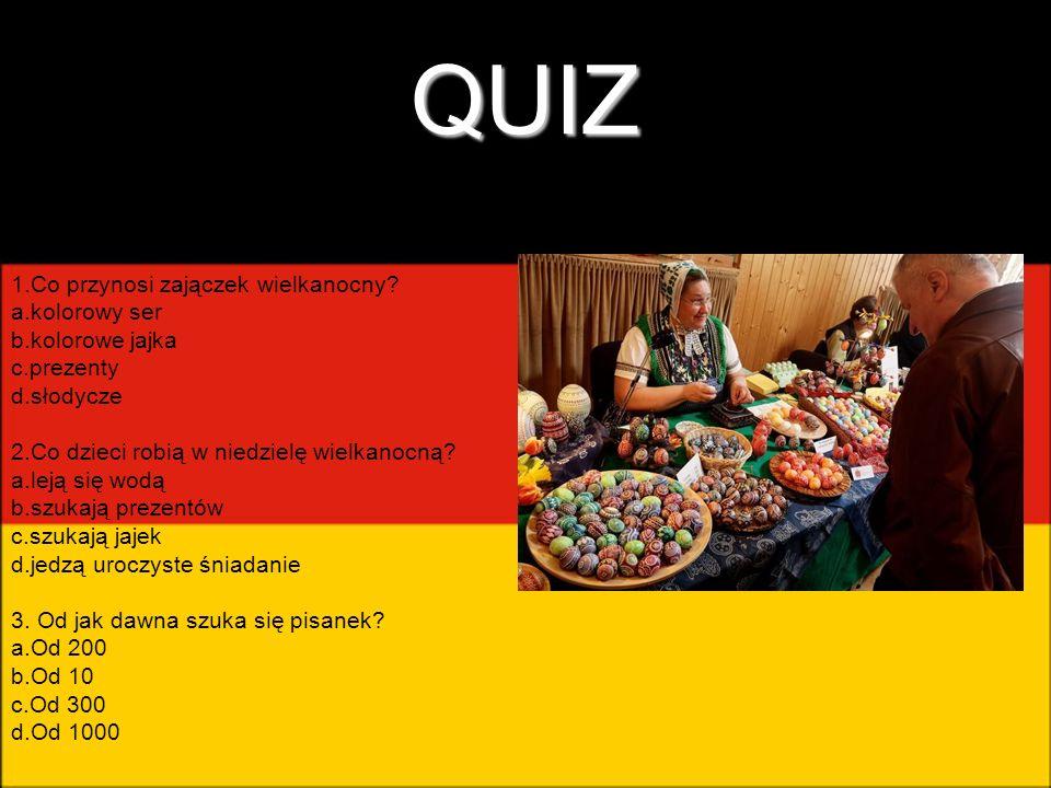 QUIZ 1.Co przynosi zajączek wielkanocny a.kolorowy ser