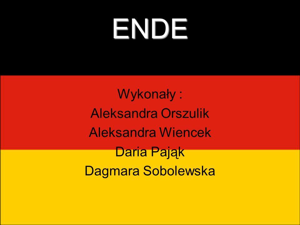 ENDE Wykonały : Aleksandra Orszulik Aleksandra Wiencek Daria Pająk