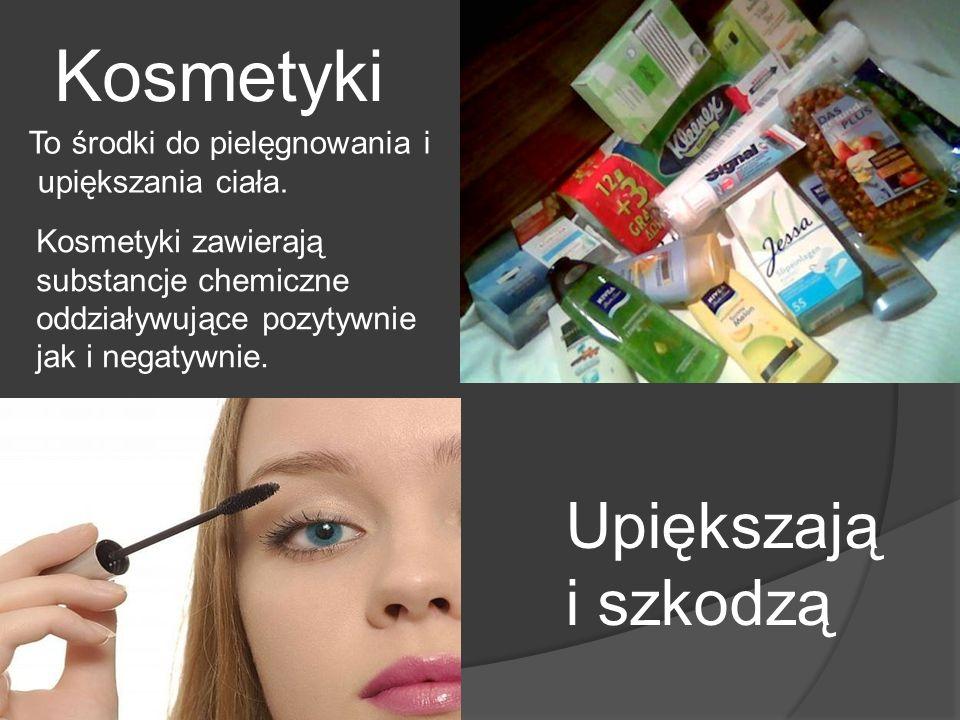 Kosmetyki Upiększają i szkodzą