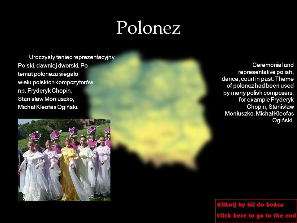 Polonez Uroczysty taniec reprezentacyjny Polski, dawniej dworski. Po