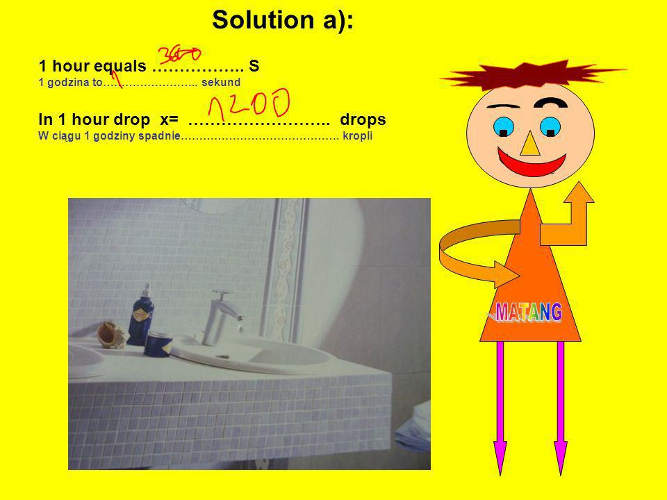 Solution a): , 1 hour equals …………….. S