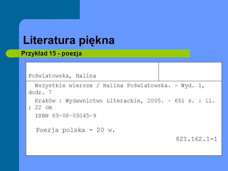 Literatura piękna Przykład 15 - poezja Poezja polska - 20 w.