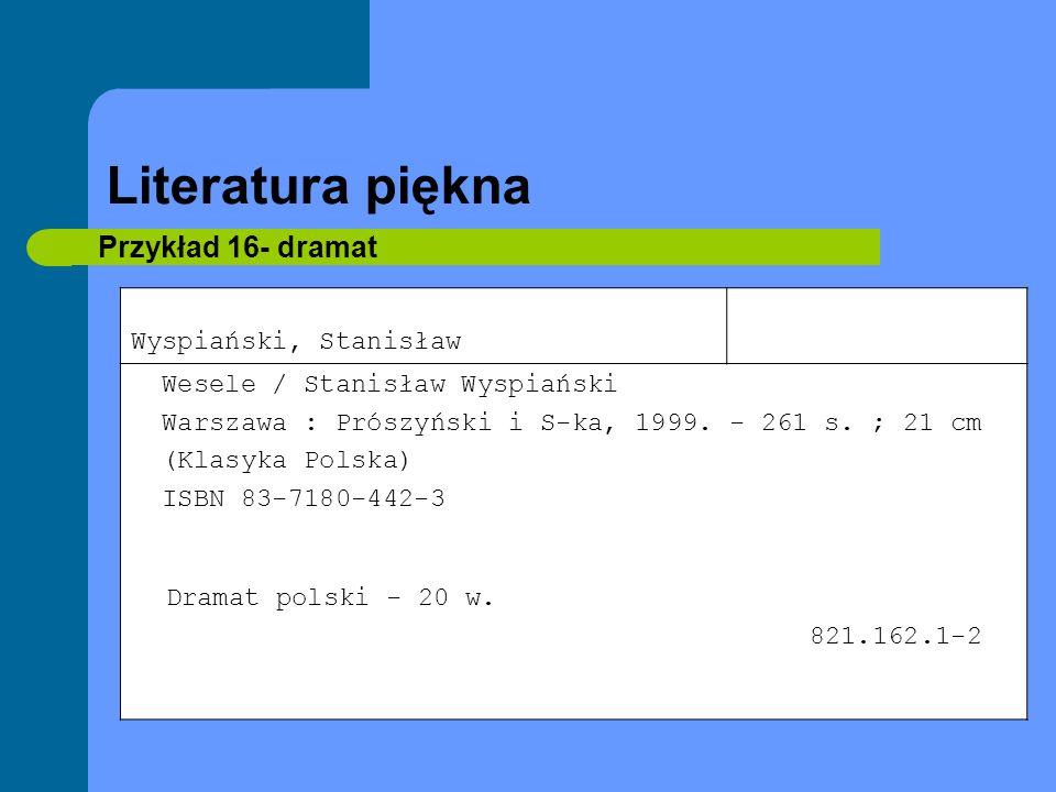 Literatura piękna Przykład 16- dramat Dramat polski - 20 w.