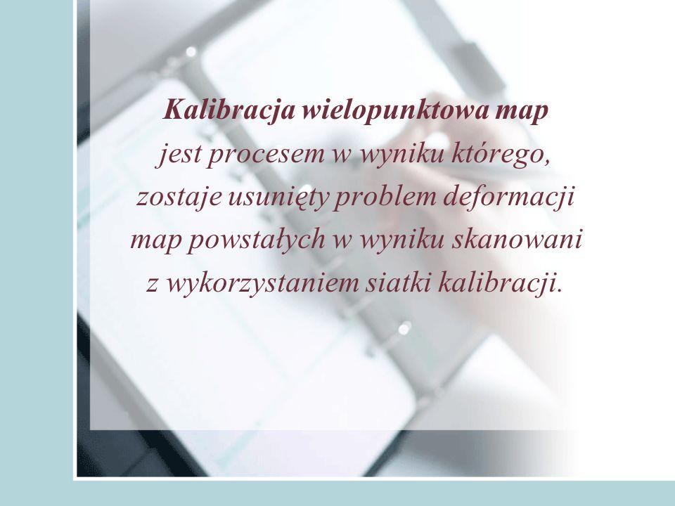 Kalibracja wielopunktowa map jest procesem w wyniku którego, zostaje usunięty problem deformacji map powstałych w wyniku skanowani z wykorzystaniem siatki kalibracji.
