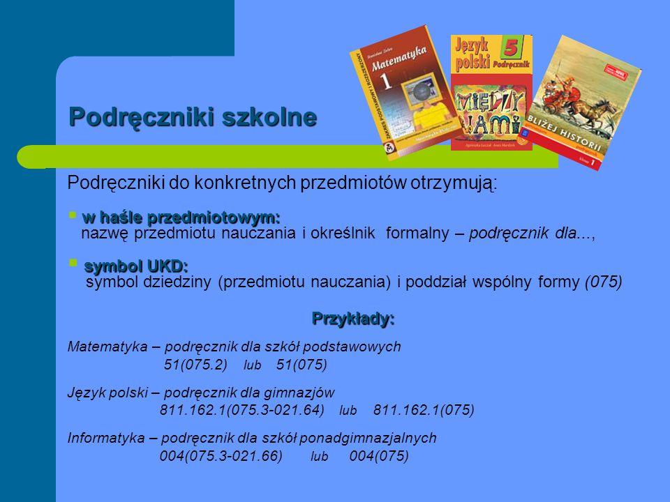 Podręczniki szkolne Podręczniki do konkretnych przedmiotów otrzymują: