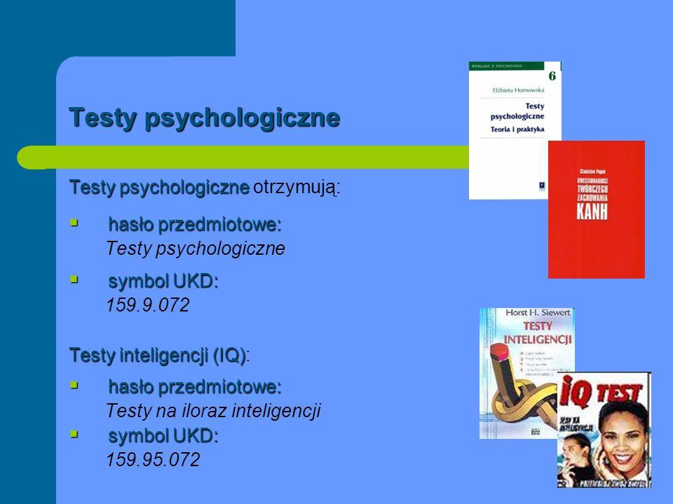 Testy psychologiczne Testy psychologiczne otrzymują:
