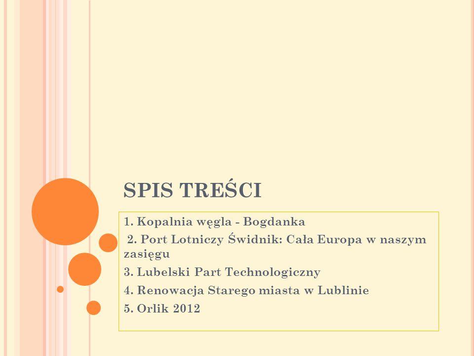 SPIS TREŚCI 1. Kopalnia węgla - Bogdanka