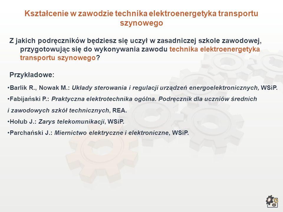 Kształcenie w zawodzie technika elektroenergetyka transportu szynowego