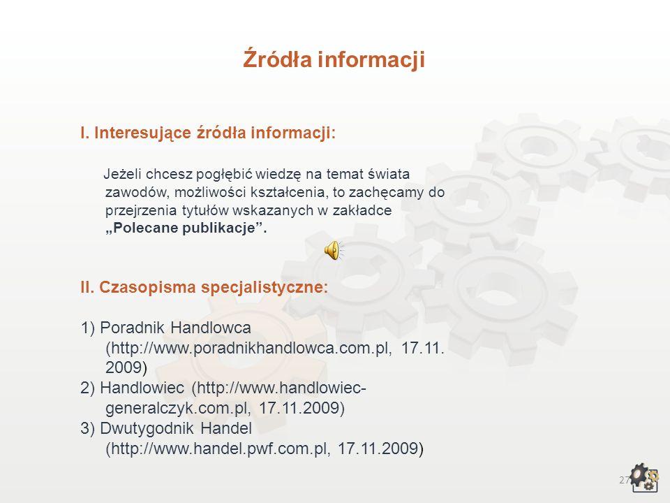 Źródła informacji I. Interesujące źródła informacji: