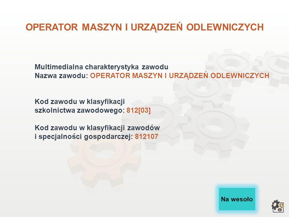 OPERATOR MASZYN I URZĄDZEŃ ODLEWNICZYCH