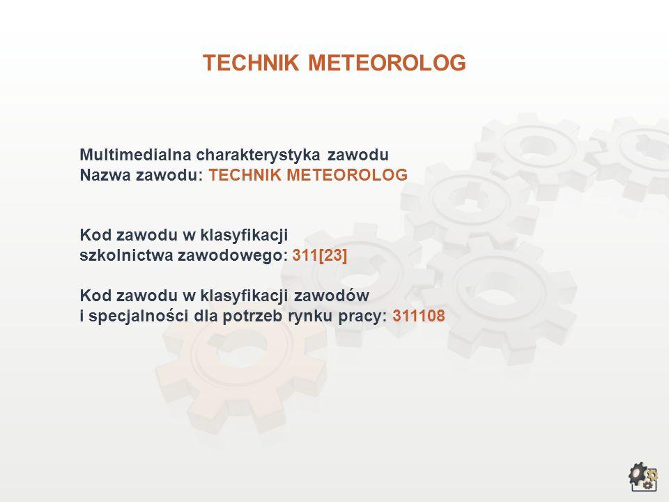 TECHNIK METEOROLOG Multimedialna charakterystyka zawodu