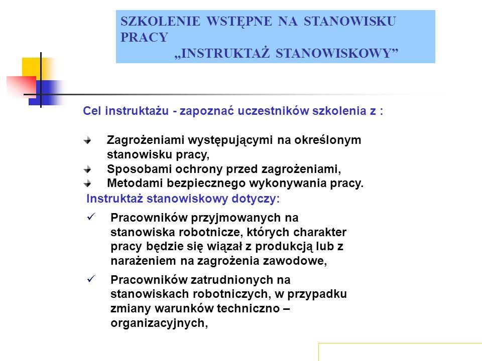 """SZKOLENIE WSTĘPNE NA STANOWISKU PRACY """"INSTRUKTAŻ STANOWISKOWY"""