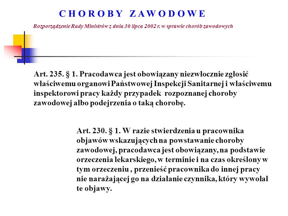 C H O R O B Y Z A W O D O W E Rozporządzenie Rady Ministrów z dnia 30 lipca 2002 r. w sprawie chorób zawodowych.