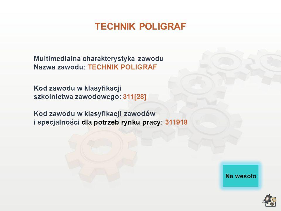 TECHNIK POLIGRAF Multimedialna charakterystyka zawodu