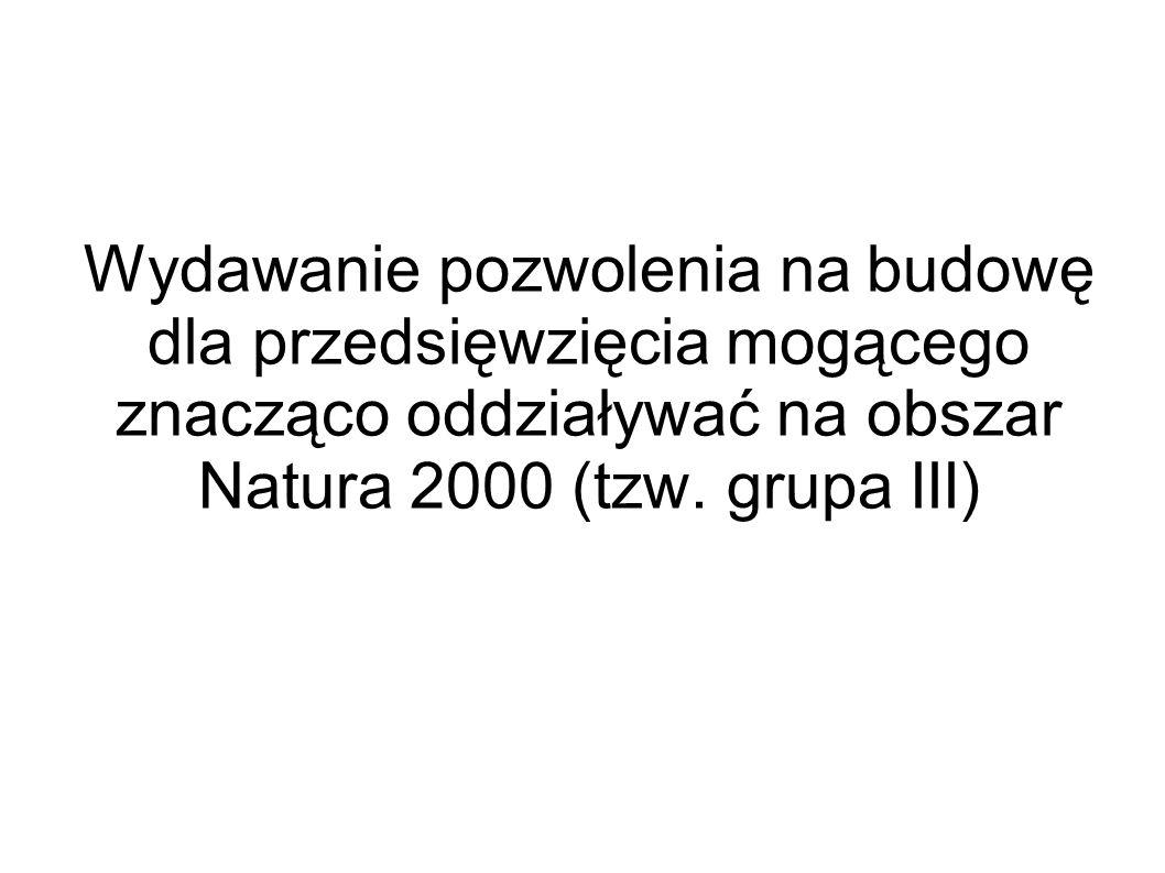 Wydawanie pozwolenia na budowę dla przedsięwzięcia mogącego znacząco oddziaływać na obszar Natura 2000 (tzw.