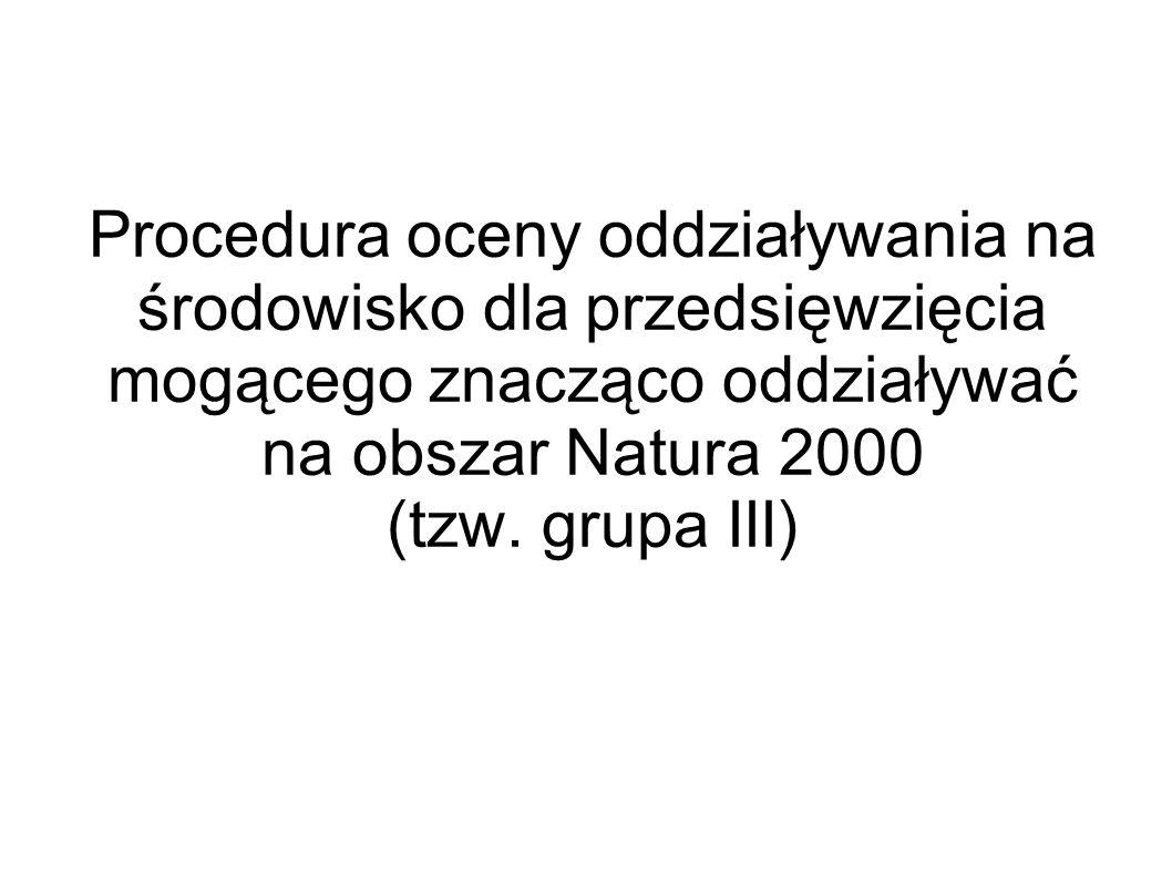 Procedura oceny oddziaływania na środowisko dla przedsięwzięcia mogącego znacząco oddziaływać na obszar Natura 2000 (tzw.