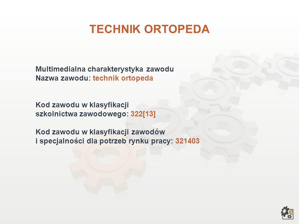 TECHNIK ORTOPEDA Multimedialna charakterystyka zawodu