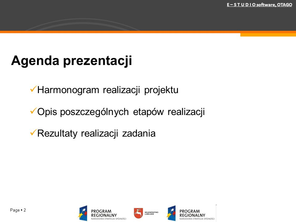 Agenda prezentacji Harmonogram realizacji projektu