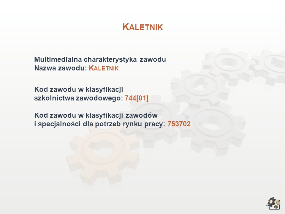 Kaletnik Multimedialna charakterystyka zawodu Nazwa zawodu: Kaletnik