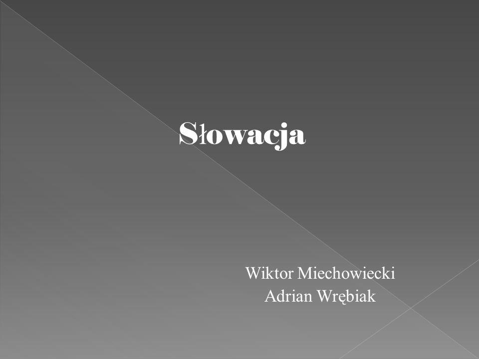 Słowacja Wiktor Miechowiecki Adrian Wrębiak