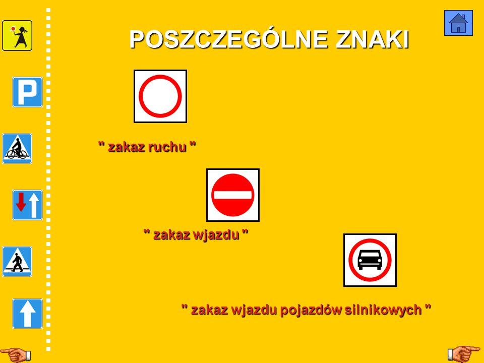 POSZCZEGÓLNE ZNAKI zakaz ruchu zakaz wjazdu