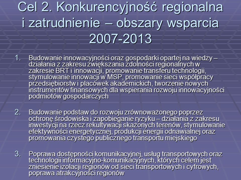 Cel 2. Konkurencyjność regionalna i zatrudnienie – obszary wsparcia 2007-2013