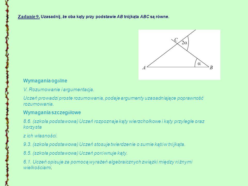Zadanie 9. Uzasadnij, że oba kąty przy podstawie AB trójkąta ABC są równe.