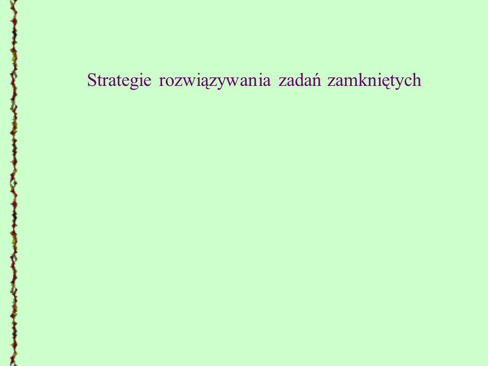 Strategie rozwiązywania zadań zamkniętych