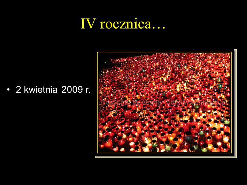 IV rocznica… 2 kwietnia 2009 r.