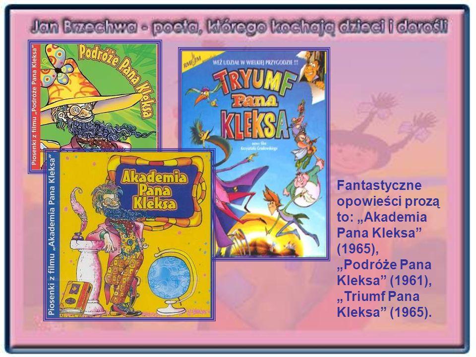"""Fantastyczne opowieści prozą to: """"Akademia Pana Kleksa (1965), """"Podróże Pana Kleksa (1961), """"Triumf Pana Kleksa (1965)."""