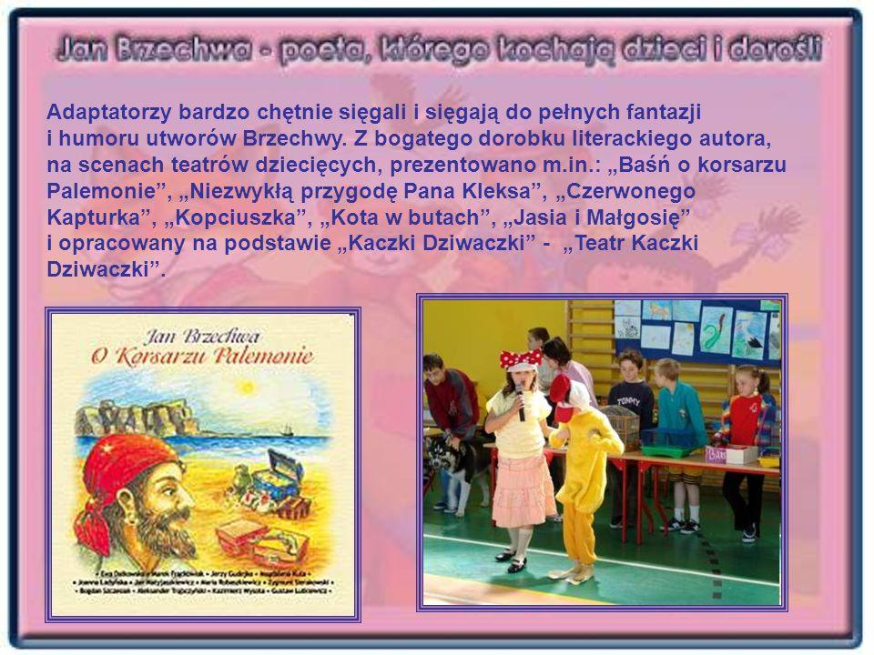 Adaptatorzy bardzo chętnie sięgali i sięgają do pełnych fantazji i humoru utworów Brzechwy.