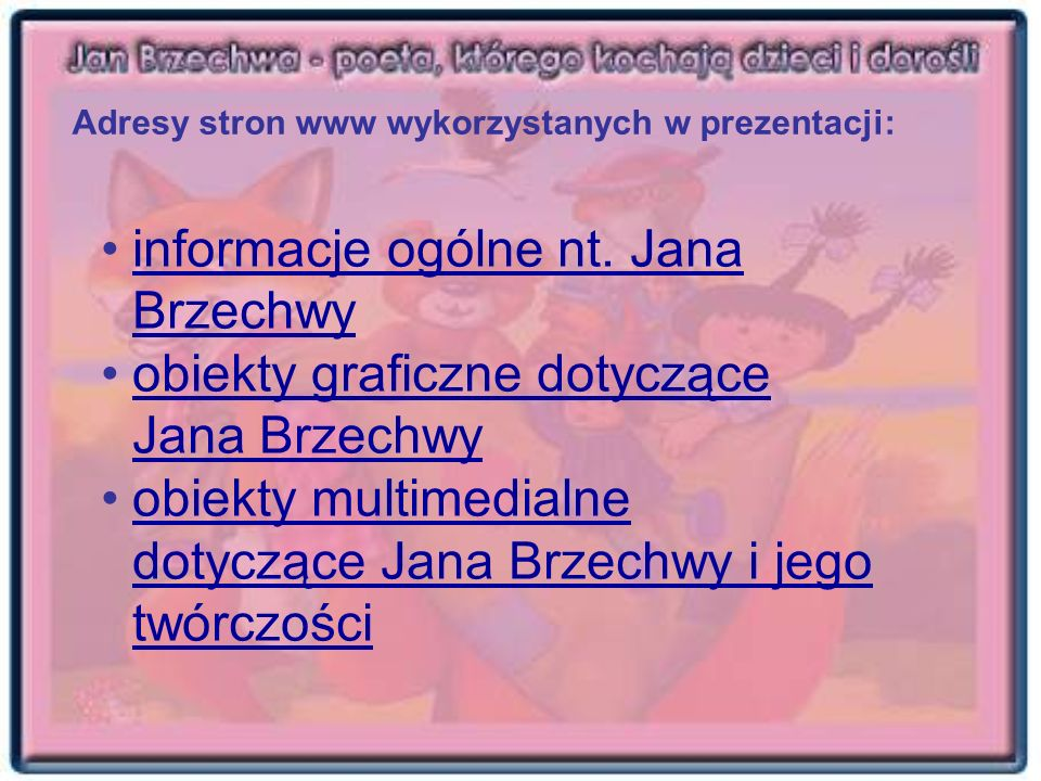 informacje ogólne nt. Jana Brzechwy