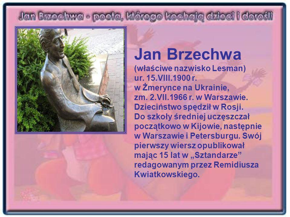Jan Brzechwa (właściwe nazwisko Lesman) ur. 15. VIII. 1900 r
